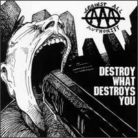 Against All Authority - 1998 - Destroy What Destroys You
