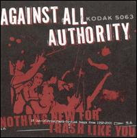 Against All Authority - 2001 - Nothing New For Trash Like You