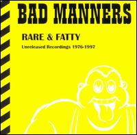 Bad Manners - 1999 - Rare & Fatty