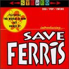 Save Ferris - 1996 - Introducing Save Ferris