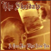 The Skoidats - 1999 - A Cure For What Ales Yo